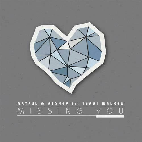 Artful & Ridney ft. Terri Walker – Missing U (Ridney Re-work) (Extra Dry) 8/10