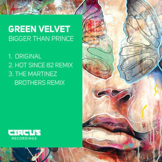 Green Velvet – Bigger Than Prince (Circus) 9/10