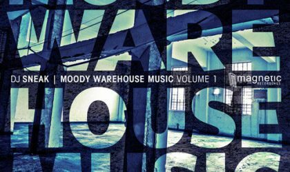 DJ Sneak – Moody Warehouse Music Vol. 1 (Magnetic Recordings) 8/10
