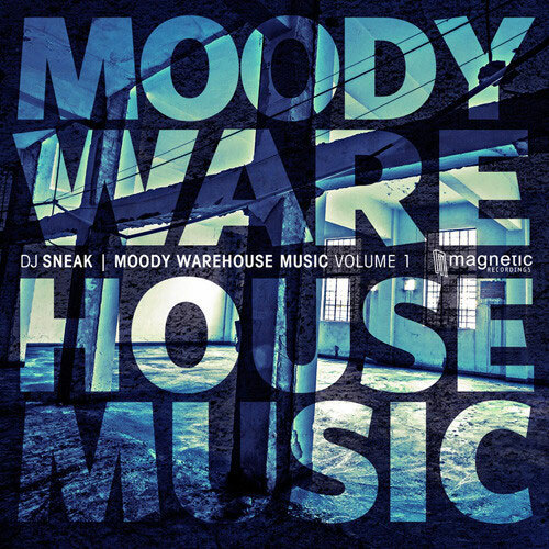 DJ Sneak – Moody Warehouse Music Vol. 1 (Magnetic Recordings) 8/10