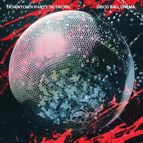 Downtown Party Network – Disco Ball Drama (Futureboogie) 10/10