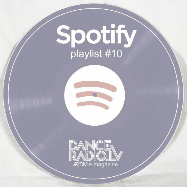 DanceRadio.lv Spotify playlist #10