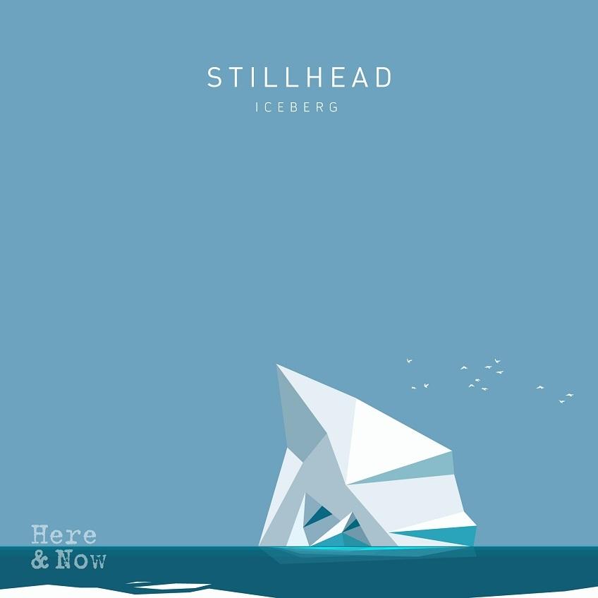 Stillhead – Iceberg (Here And Now Recordings) 7/10