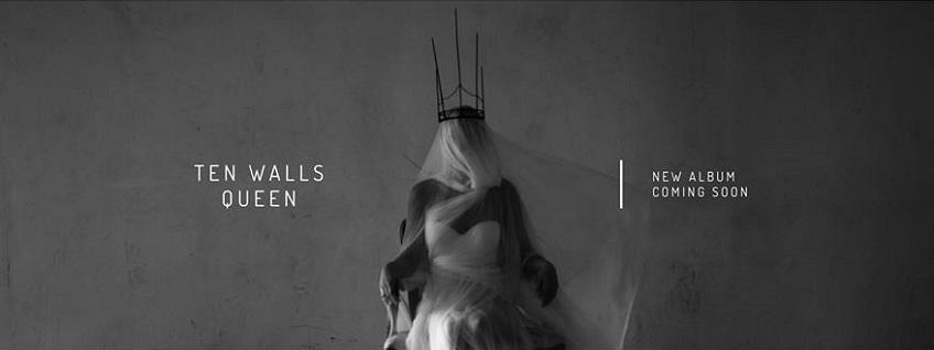 Смотрите тизер альбома Ten Walls «Queen»
