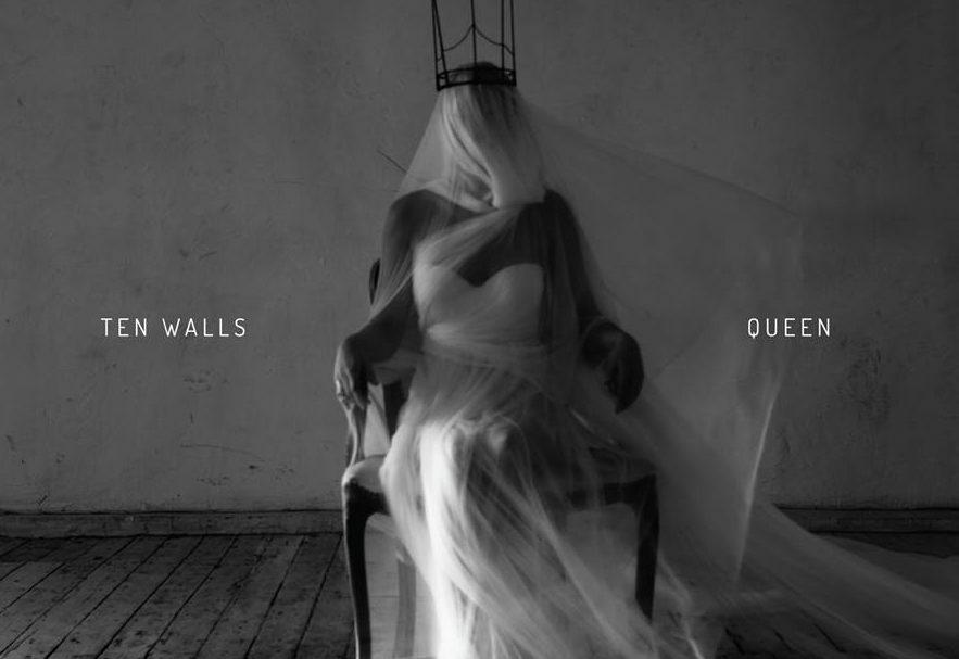 Слушайте первый альбом Ten Walls «Queen» онлайн