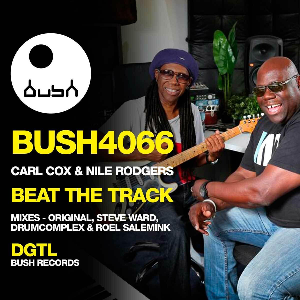 Carl Cox & Nile Rodgers – Beat The Track (Bush Records)