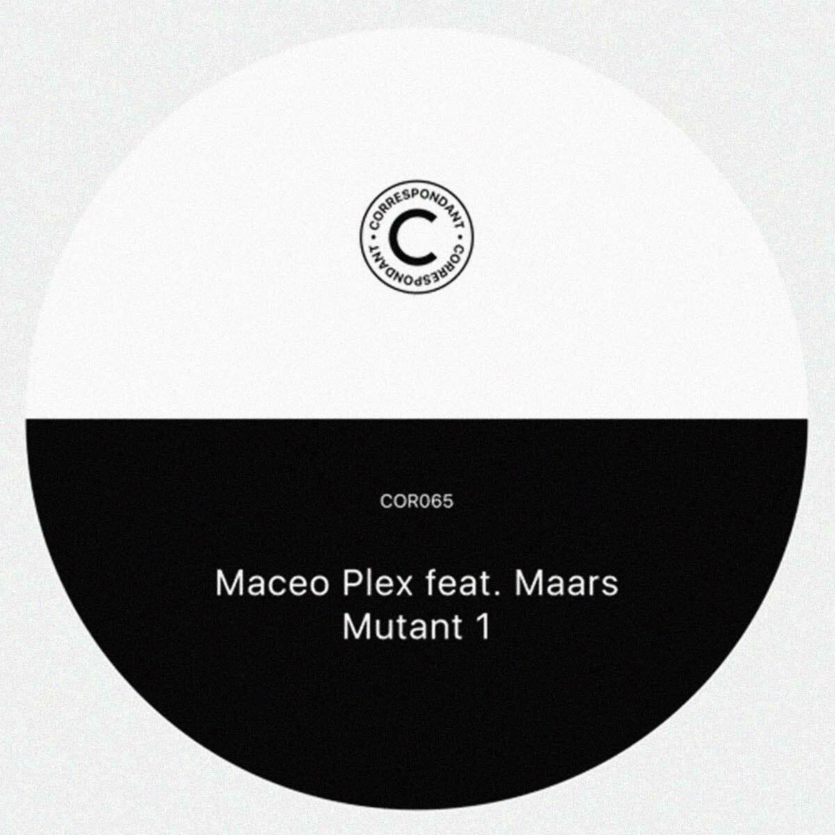 Maceo Plex – Mutant 1 (Correspondant)