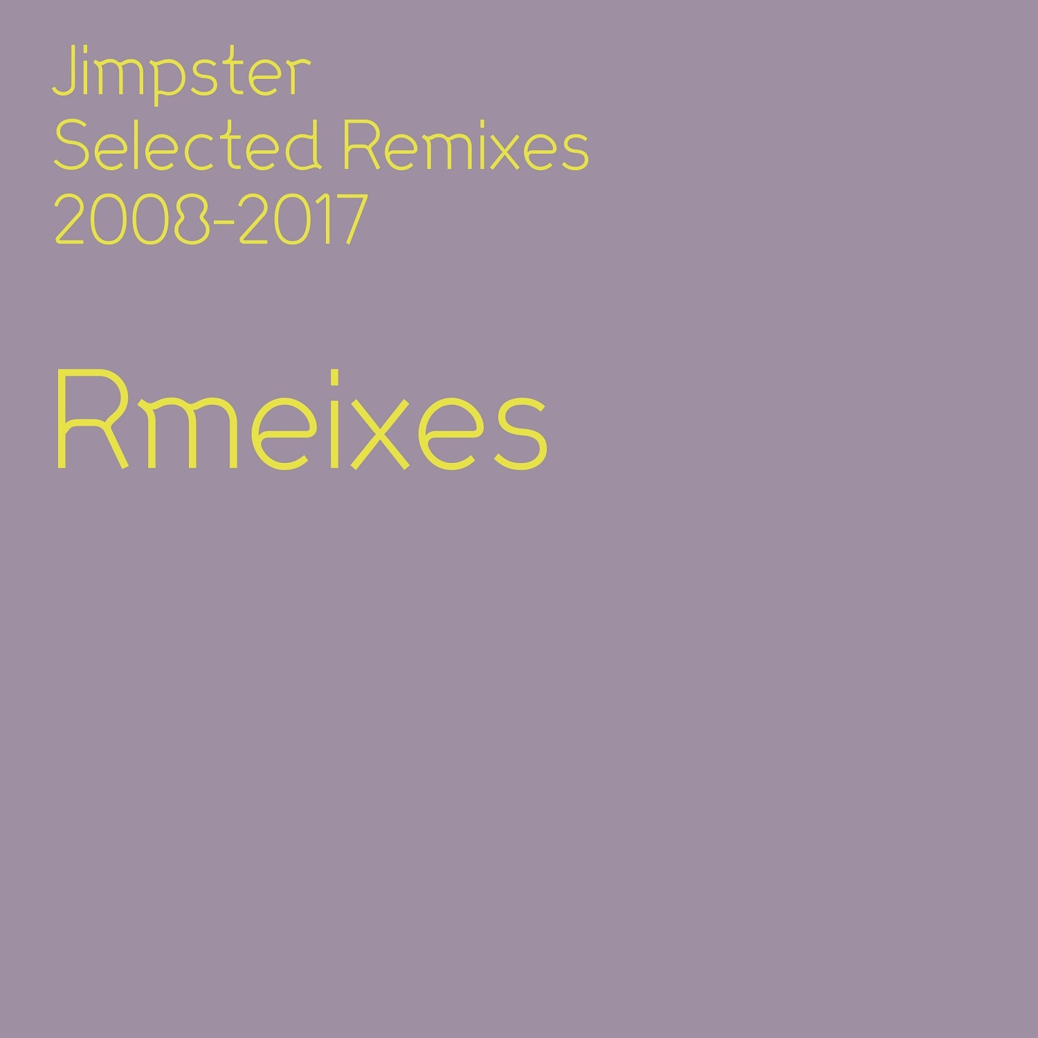 Jimpster – Selected Remixes 2008-2017 (Freerange Records)