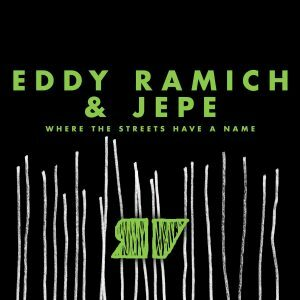 Eddy Ramich & JEPE – Where The Streets Have A Name