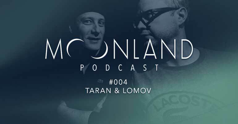 Taran & Lomov Moonland Podcast
