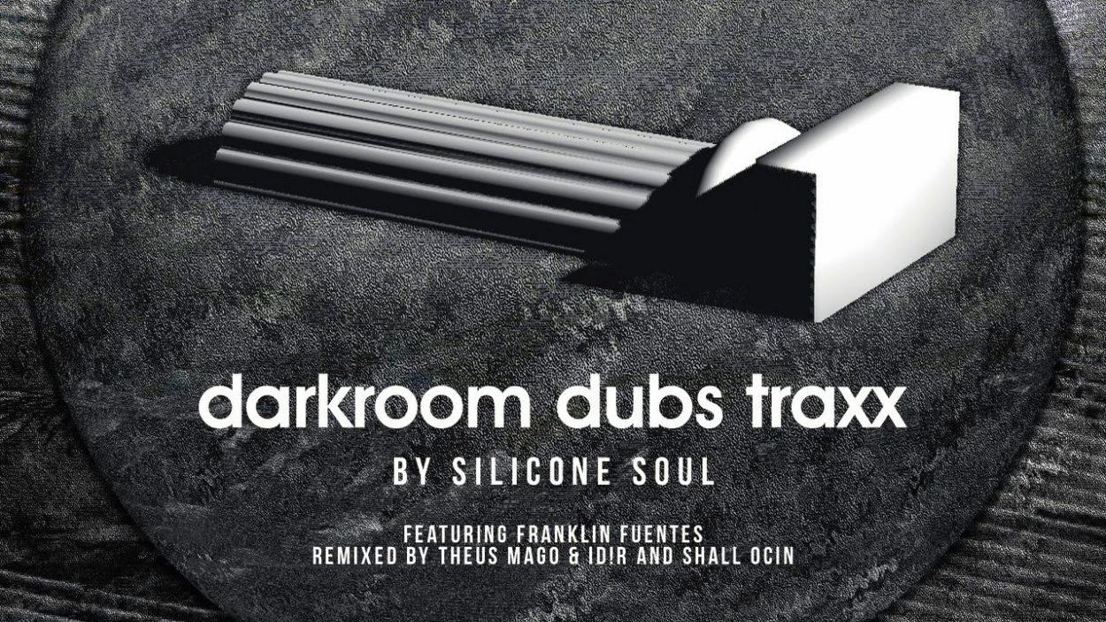 Silicone Soul – Darkroom Dubs Traxx (Darkroom Dubs)