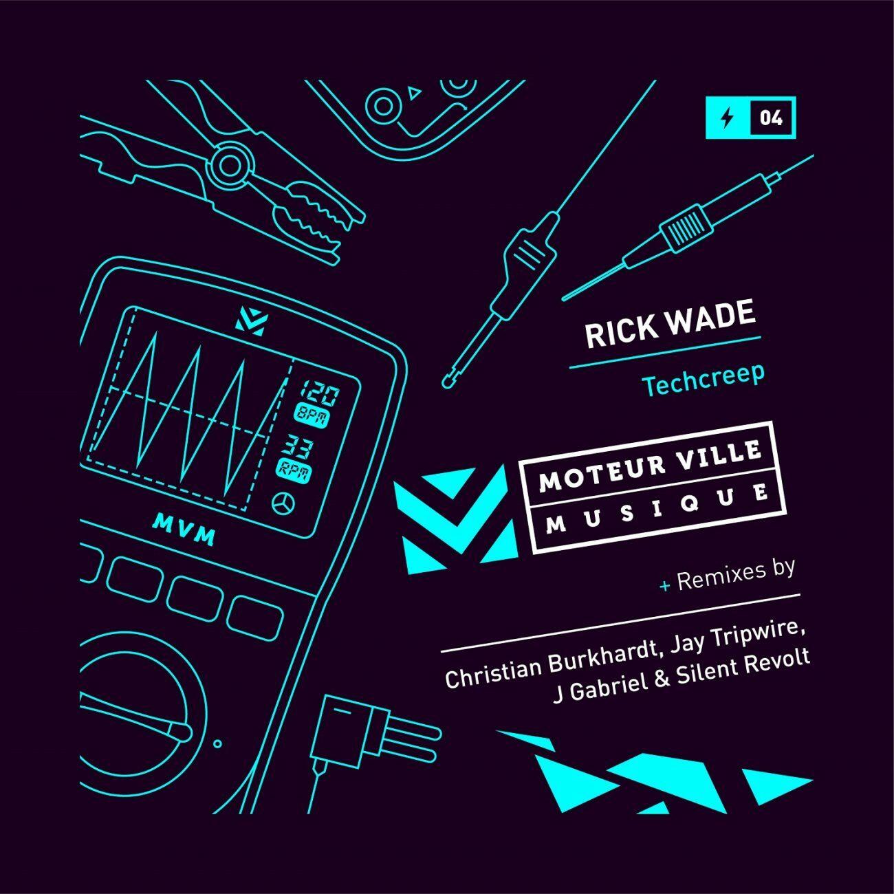 Rick Wade – Techcreep (Moteur Ville Musique)