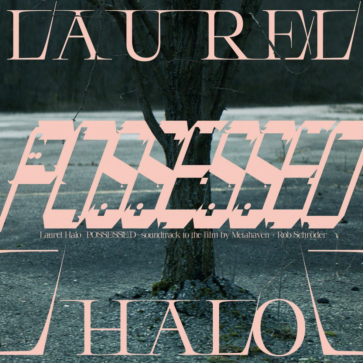 Laurel Halo — Posessed (The Vinyl Factory, 2020)